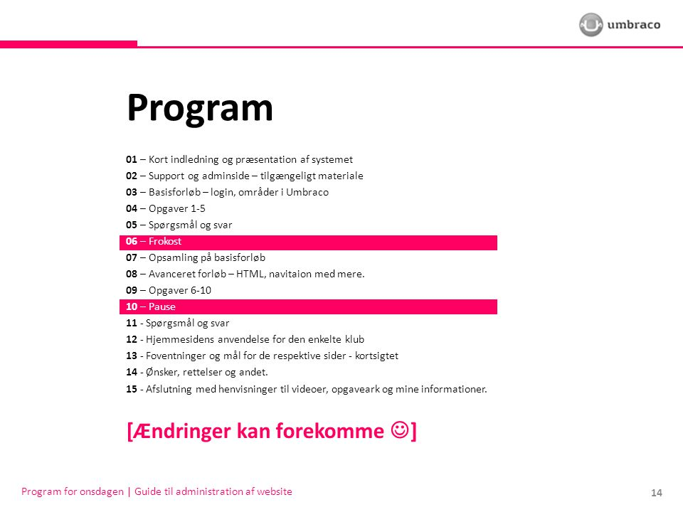 Program [Ændringer kan forekomme ]